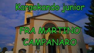 """Karaoke - """"FRA MARTINO CAMPANARO"""" - CANZONI PER BAMBINI CON TESTO"""