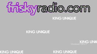King Unique - Artist Of The Week  24.09.2013 / friskyradio.com / Black AM