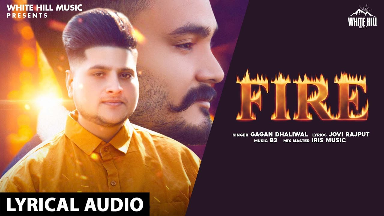 Fire (Lyrical Audio) | Gagan Dhaliwal | New Punjabi Songs 2020 | White Hill Music