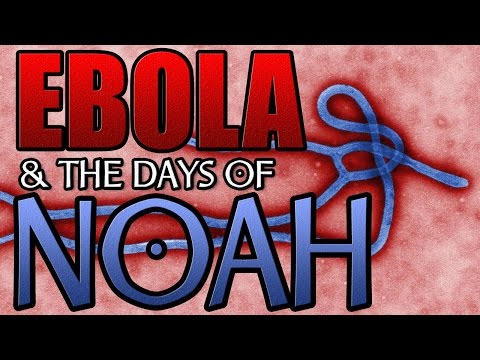 WARNING: Ebola & the Days of Noah - Mass Scale Genetic Engineering of the Human Race