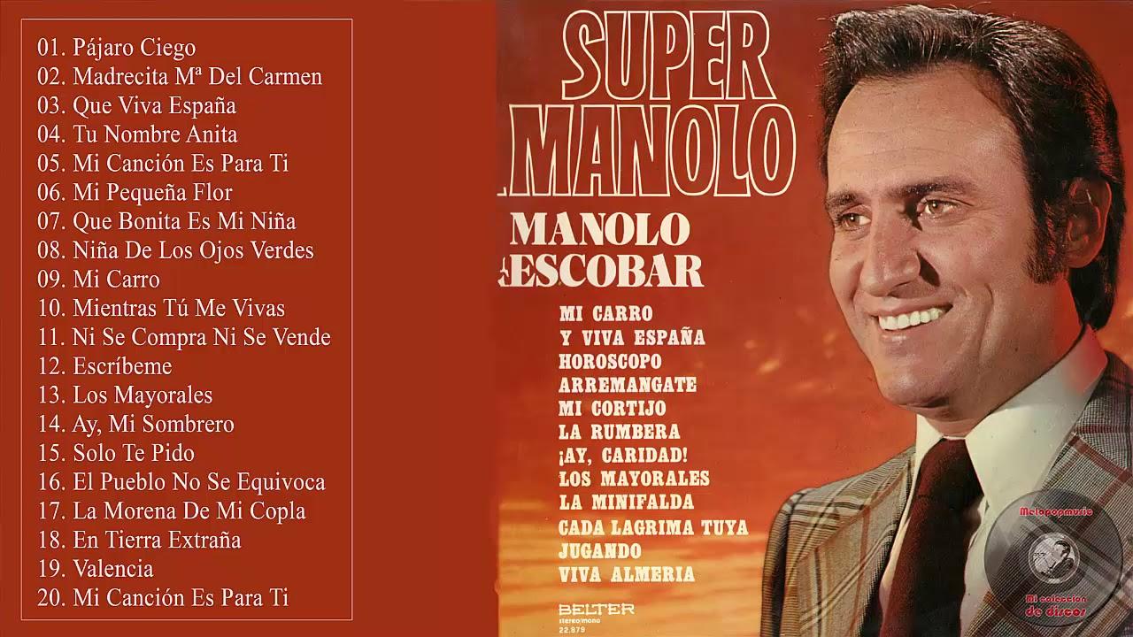 Manolo Escobar Lo Mejor De Lo Mejor Grandes Exitos Youtube
