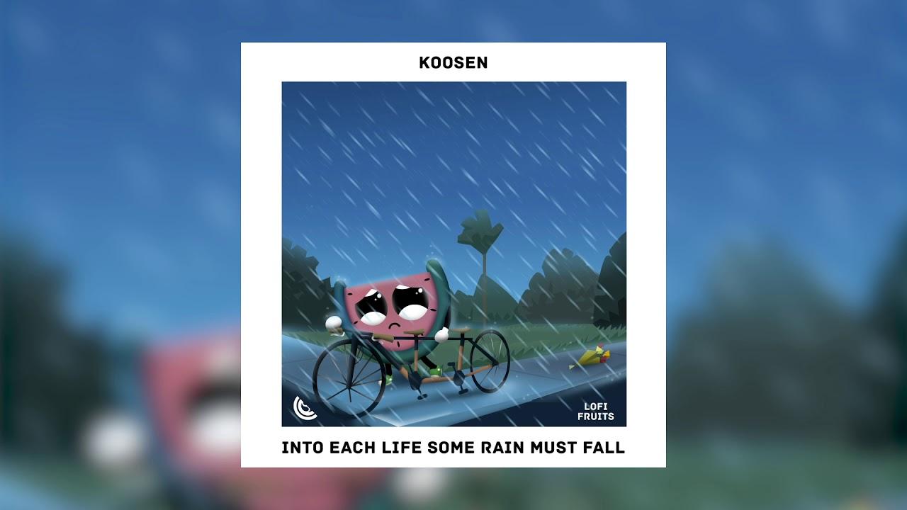 Koosen - Into Each Life Some Rain Must Fall