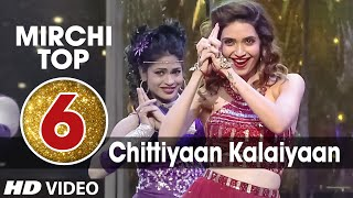 6th: Mirchi Top 20 Songs of 2015 | 'Chittiyaan Kalaiyaan'' Song | Roy | T-Series