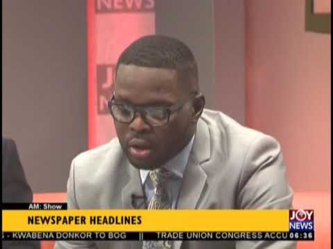 Ghana To Get £20m From UK - AM Show Headlines on JoyNews (28-8-18)