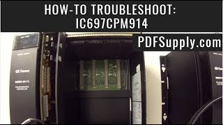 How-To Troubleshoot: IC697CPM914 (GE Fanuc PLC Series 90-70 PLC)