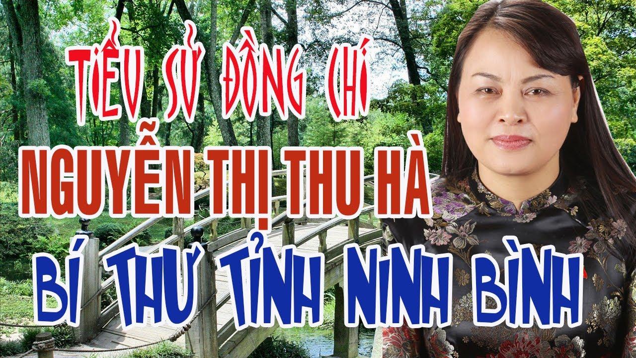 Tiểu sử Đồng chí Nguyễn Thị Thu Hà – Tân Bí thư Tỉnh ủy Ninh Bình