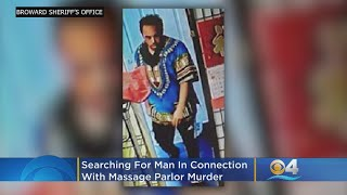 BSO Searching For Man In Connection To Massage Parlor Worker Murder