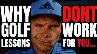 How To NOT Improve Your Golf Through Golf Lessons, THE HONEST TRUTH!