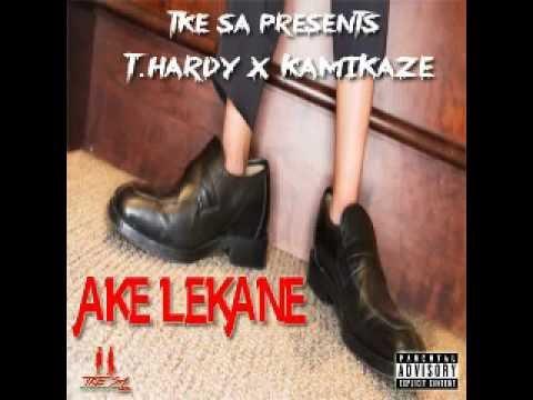T.hardy X Kamikaze Ake Lekane Audio