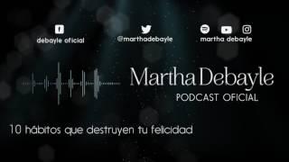 10 hábitos que destruyen tu felicidad, con Enrique Tamés   Martha Debayle