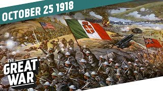 Italy Attacks - The Battle of Vittorio Veneto I THE GREAT WAR Week 222