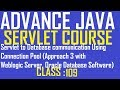 109 Servlet to Database communication using Approach 3 Connection Pool with Oracle, Weblogic Tutoria