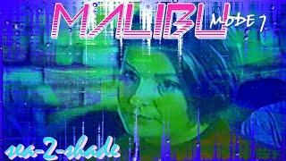 Malibu mode 7 - sea2shade - music video