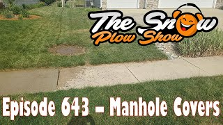 The Snow Plow Show Episode 643 – Manhole Covers