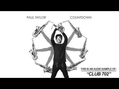 Paul Taylor - Club 702 (Song Teaser)