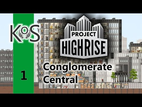 Project Highrise - Conglomerate Central - Let's Play Scenario - Ep 1