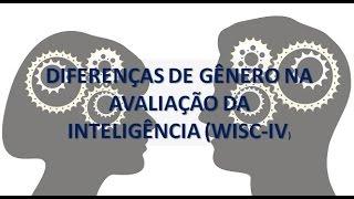 Diferenças de Gênero na Avaliação da Inteligência (WISC-IV)
