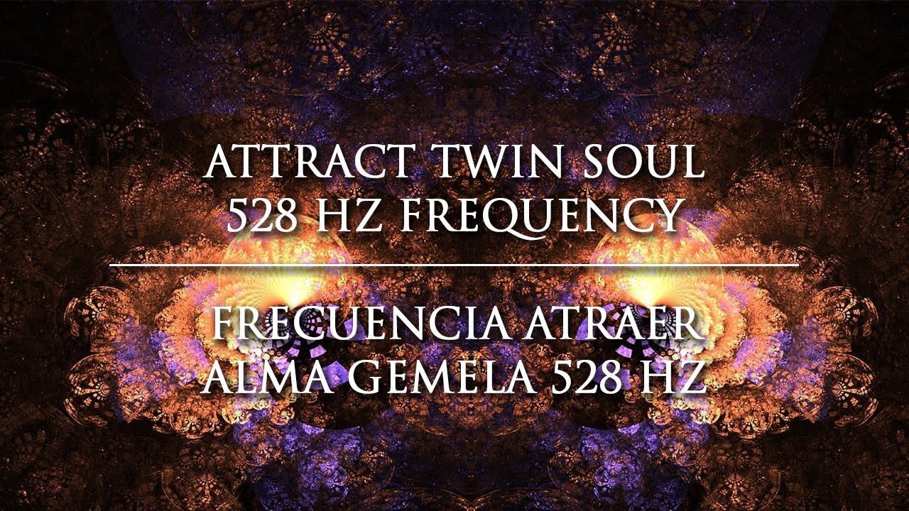 Attract your Twin Soul 528 Hz Frequency - Frecuencia Atrae tu Alma Gemela  528 Hz