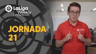 LaLiga Weekly: Jornada 21
