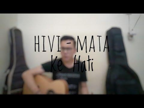 Hivi - Mata Ke Hati (Cover By Richard Adinata)