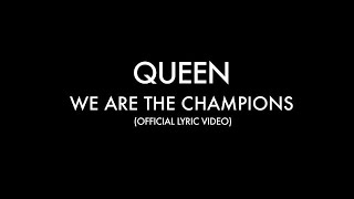 Queen - We Are The Champions (Official Lyric Video)