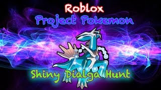 Roblox Project Pokemon - Hunting for Shiny Dialga!