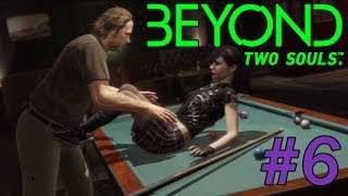 beyond Two Souls Let's Play - Sexual Predator D:  #6
