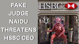 Fake Judge Naidu Threatens HSBC CEO