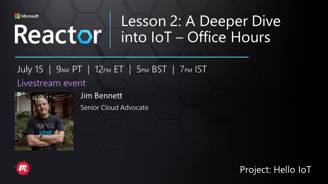 A Deeper Dive into IoT  - Office Hours
