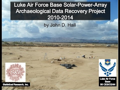 Luke Air Force Base Solar Power Array - Archaeological Data Recovery Project, 2010-2014.