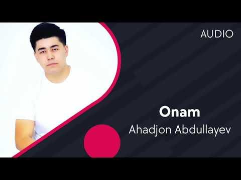 Ahadjon Abdullayev - Onam