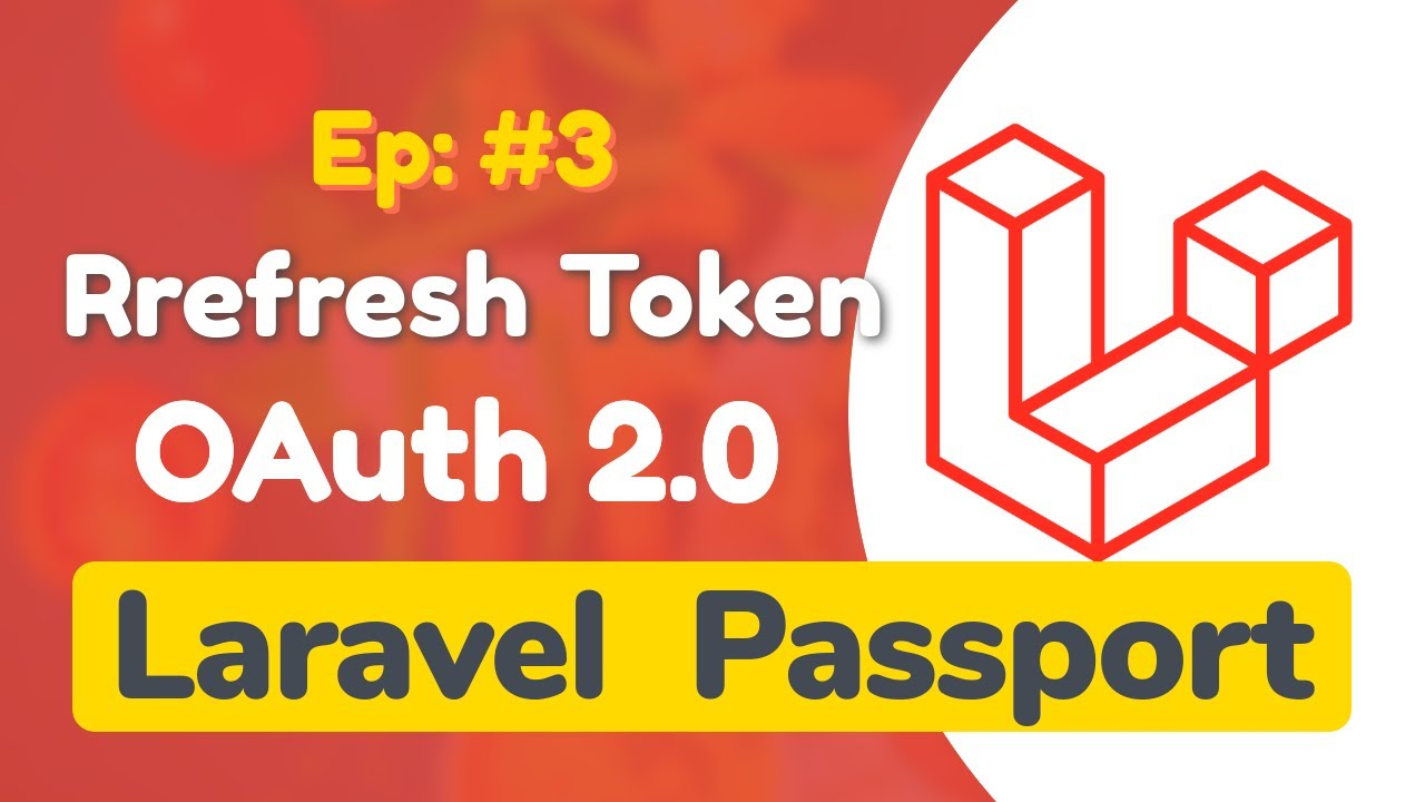 #3 - Refresh tokens in Laravel Passport OAuth2