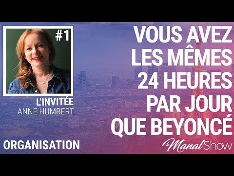 #01 - ORGANISATION / VOUS AVEZ LES MÊMES 24H PAR JOUR QUE BEYONCÉ