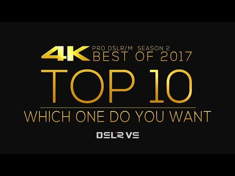 Top 10 Best Cameras 2017 for 4K and Photography