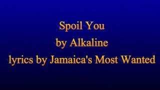 Spoil You - Alkaline - Lyrics 2016