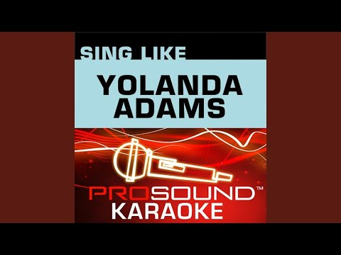 Through the Storm (Karaoke Lead Vocal Demo) (In the Style of Yolanda Adams)