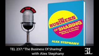 The Business of Sharing with Alex Stephany TEL 237
