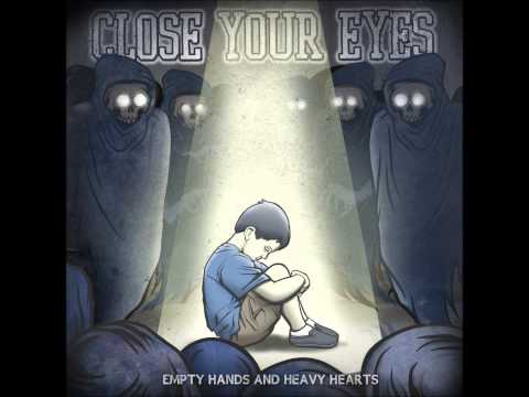 Close your Eyes Empty Hands and Heavy Hearts FULLALBUM