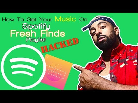 Spotify Hacks: How To Get On Spotify Fresh Finds Playlist Mp3