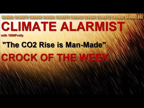 "Climate Crock; ""The CO2 Rise is Man-Made"" by 1000Frolly"