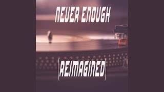 Never Enough (Reimagined) (Originally Performed by Kelly Clarkson) (Instrumental)