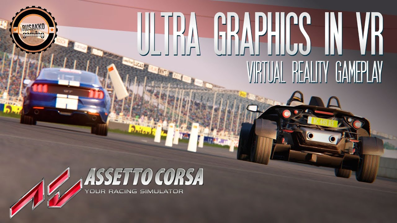 How To Set Ultra Graphics: Assetto Corsa VR With Ultra Graphics Set To Maximum. (HTC
