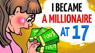 I Became A Millionaire At 17