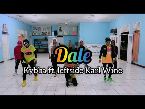 Kybba - Dale Buskilaz Remix ft Leftside  Karl Wine  ZUMBA  FITNESS  At NILAM STUDIO GROGOT