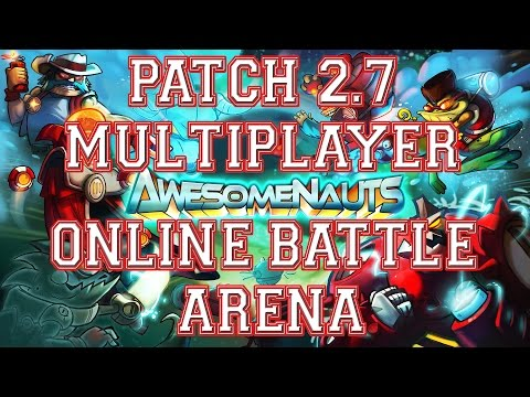 Awesomenauts Patch 2.7 Multiplayer Online Battle Arena
