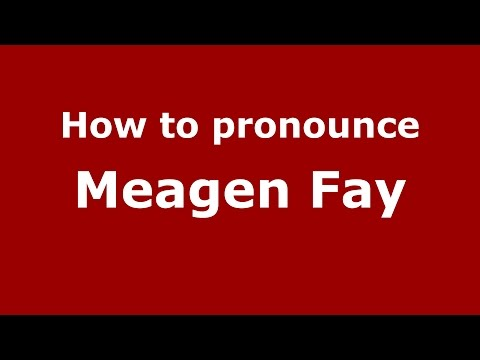 How to pronounce Meagen Fay (American English/US)  - PronounceNames.com fragman