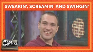 Swearin', Screamin' and Swingin' | Jerry Springer