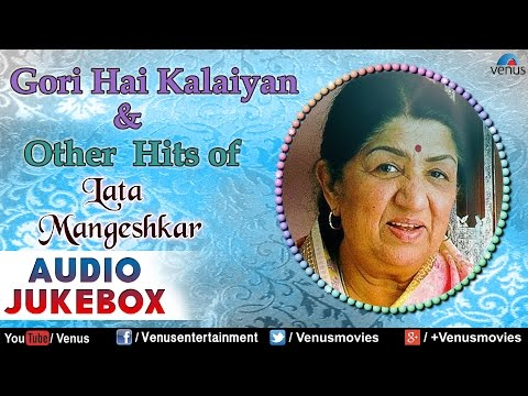 Lata Mangeshkar : Gori Hai Kalaiyan & Other Hits | Hindi Songs | 90's Best Bollywood Songs