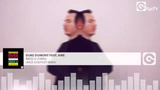 DUKE DUMONT feat AME* - Need U (100 %) (Waze & Odyssey Remix)