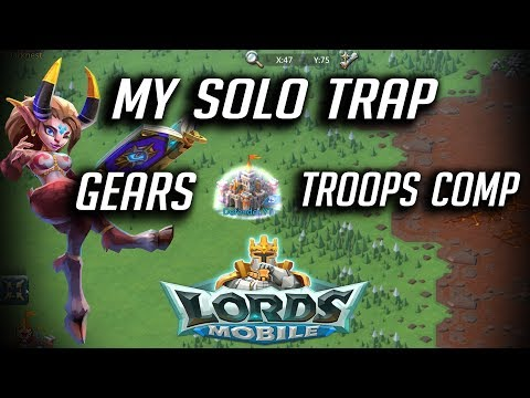 My Solo Trap Gears, Stats And Troops Comp - Lords Mobile
